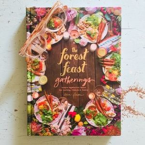 The Forest Feast Gatherings Cookbook